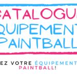 Nouveau : catalogue équipements Paintball !